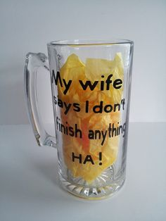My Wife Says I Don't Finish Anything Beer by ForeverYoursCreation, $12.00