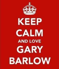 Keep calm and love Gary Barlow.I do love Gary Barlow! Keep Calm And Love, Do Love, Love Of My Life, Love Her, Take That, Keep Calm Pictures, Howard Donald, Jason Orange, Mark Owen