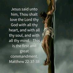 Love thy God with all thy heart...
