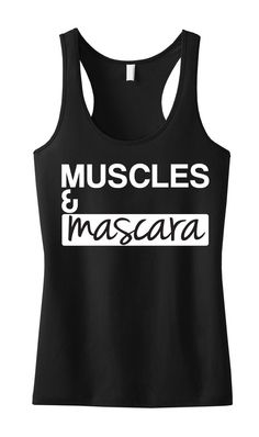 MUSCLES & MASCARA Black Racerback with Hot Pink print. You work hard to look great, your workout clothes should look good too! Fitness Workouts, Fitness Motivation, Fitness Goals, Fitness Tanks, Gym Fitness, Health Fitness, Funny Fitness, Fitness Humor, Health Club