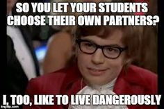 So you let your students choose their own partners? #teacherlife