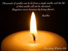 Candle light quote via www.Facebook.com/WatchingWhales