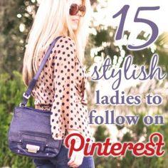 15 Stylish Ladies to Follow on Pinterest (including @Erin Loechner, @Nina Garcia, @Tory Burch, @eat.sleep.wear, @Dree Harper, @Kate @Wit + Delight, @Pennyweight, @Moorea Seal, @love Maegan, @Jenni Radosevich, @Dallas Shaw,  @Christine Martinez, @HonestlyWTF, @Alicia Lund / Cheetah is the New Black, @Katie Rodgers)