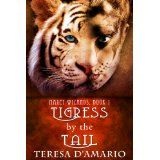 Tigress By The Tail (Maxey Wizards) (Kindle Edition)By Teresa D'Amario