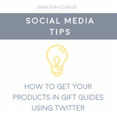 Social media tip from Digibloom: How to get your products featured in Christmas gift guides using Twitter.