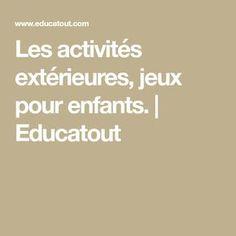 Les activités extérieures, jeux pour enfants. | Educatout
