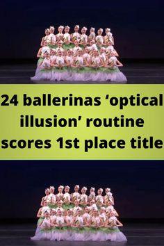24 #ballerinas 'optical #illusion' routine #scores 1st place title