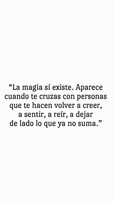Motivacional Quotes, Magic Quotes, Best Quotes, Love Quotes, Frases Love, Quotes That Describe Me, Quotes En Espanol, Love Phrases, Motivational Phrases