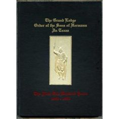 Grand Lodge Order of the Sons of Hermann in Texas 1990 Centennial