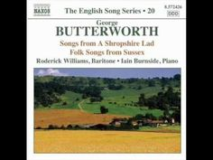 George Butterworth - Butterworth: English Song Series Vol Songs from a Shropshire Lad, Folk Songs from Sussex Butterworth, First World, England, Album, Songs, Digital, Composers, Young Men, War