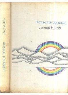 Horizonte Perdido - James Hilton - Círculo do Livro