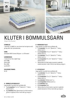 nille: DIY: Kluter i bomullsgarn Handmade Crafts, Diy And Crafts, Arts And Crafts, Crochet For Kids, Knit Crochet, Crochet Pattern, Norwegian Knitting, Knit Dishcloth, Sewing Circles