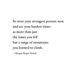 Poem on strength - Morgan Harper Nichols quote, strength quote, strong, for women, inner strength, emotional, inspirational, faith, God, motivation, moving on, growing up, confidence, self worth, dealing with, overcoming the past, mountain, truth, true, deep, though, saying, inspiring