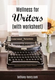 Wellness for Writers (with Worksheet)