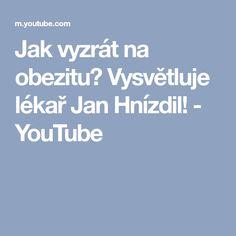 Jak vyzrát na obezitu? Vysvětluje lékař Jan Hnízdil! - YouTube