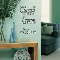 Vinyl Wall Lettering Cherish Yesterday Dream Tomorrow Live Today