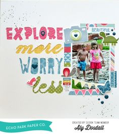*Echo Park* Explore - Scrapbook.com - Die cut words from white background paper and back with different colored patterned paper. Then machine stitch through for a fun look!