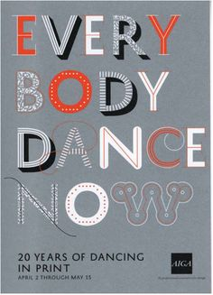 everybody dance now Postcard, 2009. Design: Abbott Miller, Kristen Spilman, Jeremy Hoffman/Pentagram. Peter Bilak's typeface History, designed in 2008, consists of numerous decorative and structural elements that can be layered into distinctive combinations.
