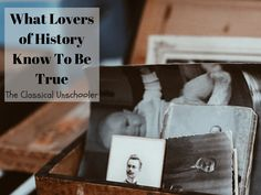What Lovers of History Know To Be True