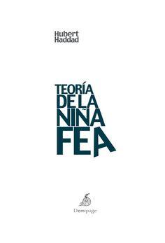 Haddad, Hubert. Teoría de la niña fea. Madrid : Demipage, 2016