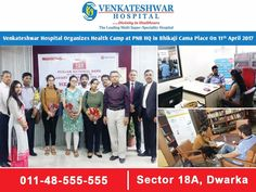 Venkateshwar Hospital Organizes #Health Camp #PNB HQ in Bhikaji Cama Place on 11th April 2017.