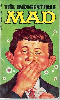 Vocabulary word : indigestible - too complex or awkward to read or understand easily. Comic Books For Sale, Vintage Comic Books, Alfred E Neuman, American Humor, Mad Magazine, Magazine Covers, Used Books Online, Mad World, You Mad