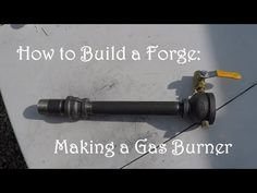 How to Build a Forge: Making a Gas Forge Burner (minimal tools / no welder) Build A Forge, Diy Forge, How To Forge, Forging Tools, Welding Tools, Welding Bench, Blacksmithing Knives, Woodworking Tools, Homemade Forge