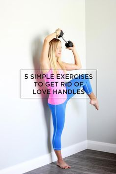 5 simple exercises to get rid of love handles.