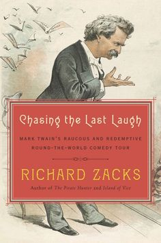 Buy Chasing the Last Laugh: Mark Twain's Raucous and Redemptive Round-the-World Comedy Tour by Richard Zacks and Read this Book on Kobo's Free Apps. Discover Kobo's Vast Collection of Ebooks and Audiobooks Today - Over 4 Million Titles! New Books, Books To Read, Books 2016, The Last Laugh, Thing 1, Library Programs, Fiction And Nonfiction, Fiction Books, Get Out Of Debt