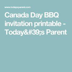 Canada Day BBQ invitation printable - Today's Parent Printable Invitation Templates, Printables, Todays Parent, Canada Day, Bbq, Parenting, Activities, Ideas, Barbecue