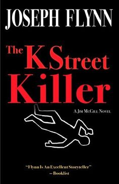 Reading the second of these books ATM - a bargain at $3.99!!! The K Street Killer (A Jim McGill Novel) by Joseph Flynn, http://www.amazon.com/dp/B00654VGOY/ref=cm_sw_r_pi_dp_vp1Npb134SKQ3