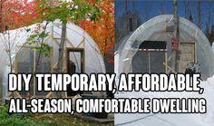 DIY Temporary, Affordable, All-Season, Comfortable Dwelling, shelter, survival, survival shelter, cheap housing, diy all season shelter,