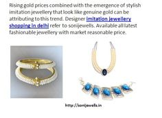 Designer imitation jewellery shopping in delhi refer to sonijewells. Available all latest fashionable jewellery with market reasonable price. http://sonijewells.in