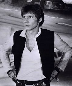 Harrison Ford-- so cute and sexy as Han Solo in Star Wars, and he never took his shirt off !!