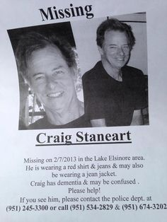 **Please REPIN**UPDATE**My Uncle has been lost since Thursday. He is a beloved husband, Father, Uncle, Grandfather and he is MISSED!! It doesn't matter where you live - one of your friends may see him & remember his photo. If anyone has any updates or wants to help in the Lake Elsinore, California area ... Please leave a message on the Help Find Craig Staneart from Lake Elsinore, CA FB page. Thank you for any & all forms of help - including prayer! http://www.facebook.com/HelpFindCraigStanea...