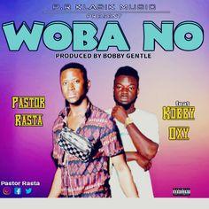 Pastor Rasta – WoBa No ft. Kobby Oxy (Prod. by Bobby Gentle) Beautiful Songs, Bobby, Memes, Music, Pastor, Musica, Musik, Muziek, Meme