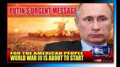 """PUTINS URGENT WARNING: """"WORLD WAR III IS ABOUT TO START"""""""
