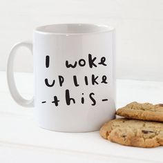 'i woke up like this' mug by old english company | notonthehighstreet.com