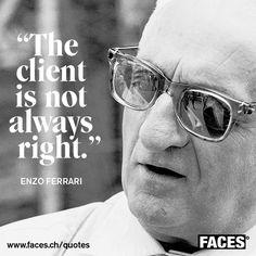 """""""The client is not always right."""" -Enzo Ferrari  YankInAustralia #ferrari #successquotes"""