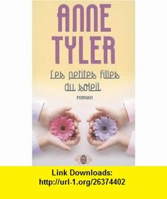 Les petites filles du soleil (French Edition) (9782290009185) Anne Tyler , ISBN-10: 2290009180  , ISBN-13: 978-2290009185 ,  , tutorials , pdf , ebook , torrent , downloads , rapidshare , filesonic , hotfile , megaupload , fileserve