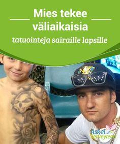 Mies tekee väliaikaisia tatuointeja sairaille lapsille   Näissä #tatuoinneissa käytetty muste ei ole #myrkyllistä ja se peseytyy #helposti pois vedellä.  #Mielenkiintoistatietoa