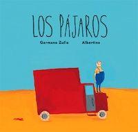 """""""Los pájaros"""", un álbum reflexivo, vitalista y redondo de Germano Zullo y Albertine"""