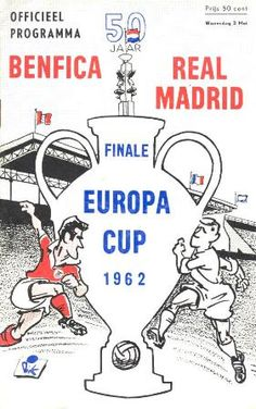 Benfica 5 Real Madrid 3 in May 1962 in Amsterdam. The programme cover for the European Cup Final. Retro Football, Football Design, Vintage Football, Real Madrid, Football Program, Football Team, School Football, Gifts For Football Fans, Association Football