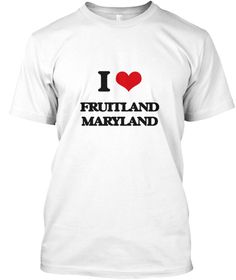 I Love Fruitland Maryland White T-Shirt Front - This is the perfect gift for someone who loves Fruitland. Thank you for visiting my page (Related terms: I Love,I Love Fruitland Maryland,I Love Fruitland Maryland,Fruitland,Wicomico,Fruitland Travel,Maryl ...)