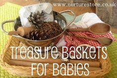 What are the best toys for babies? Do babies need toys? A treasure basket filled with interesting items from around the home can provide your baby with lots of shapes, textures and sizes to explore.