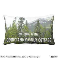 Rustic Forest and Mountain Cottage Welcome Pillow - home decor design art diy cyo custom Diy Pillows, Custom Pillows, Decorative Pillows, Rustic Design, Rustic Style, Mountain Cottage, Rustic Gifts, Pillow Fight, Family Gifts