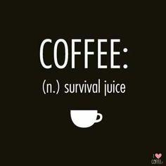 COFFEE (n.) Survival Juice