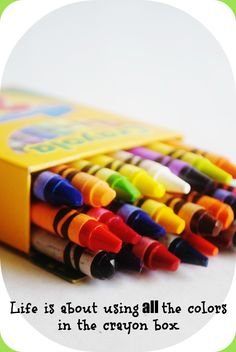 Life is about using ALL the colours in the crayon box. | Quotes | Life Lesson | Wisdom |