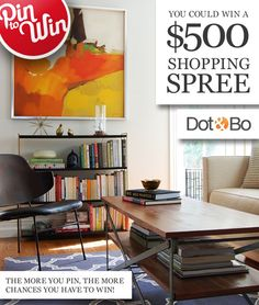 Want $500 to decorate your home?  Pin to win with Dot & Bo.  Details here:  www.dotandbo.com/pin-to-win