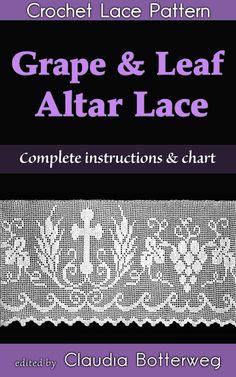 Amazon.com: Grape & Leaf Altar Lace Filet Crochet Pattern eBook: Minnie Hoffinger, Claudia Botterweg: Kindle Store